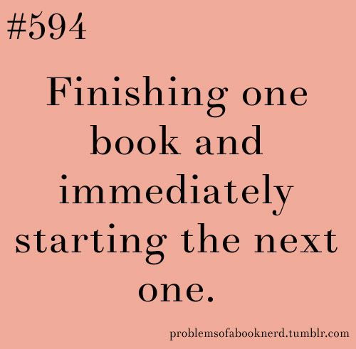 OMG I do that with book series. I'm totally addicted even though waiting for…
