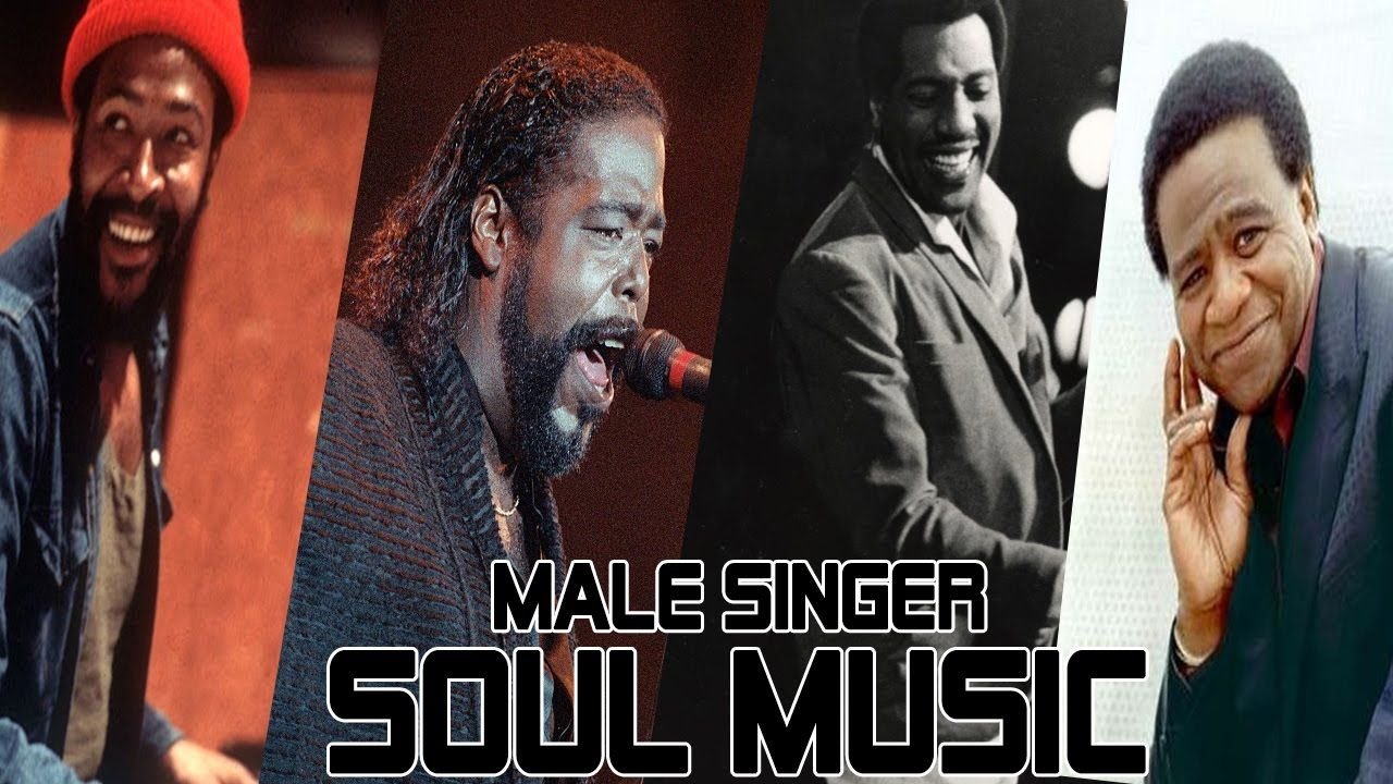 Best Classic Soul Songs All Time Greatest Male Singer Soul