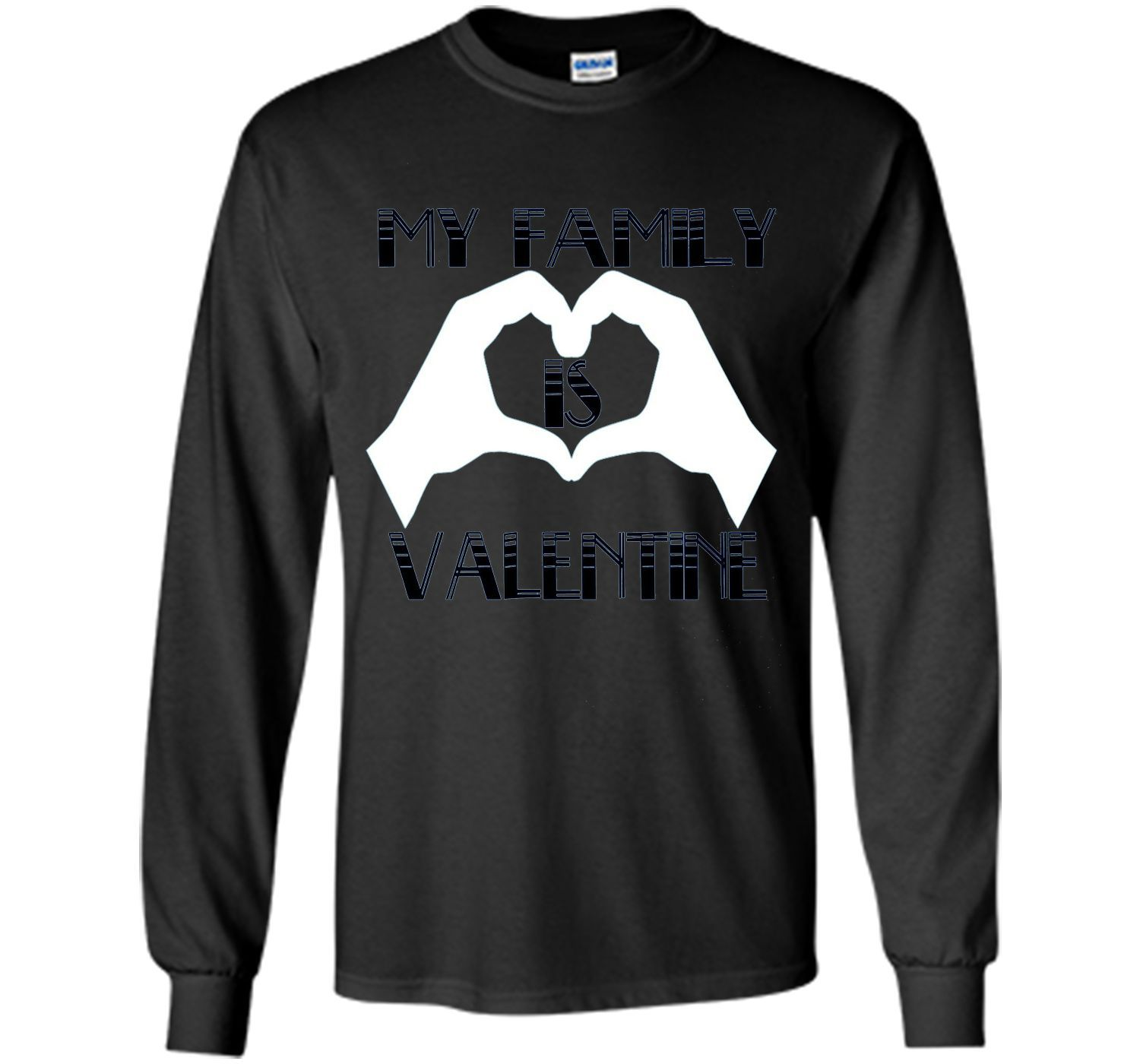 My family is valentine, funny T shirt