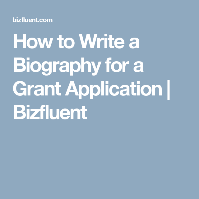 How To Write A Biography For A Grant Application  Bizfluent