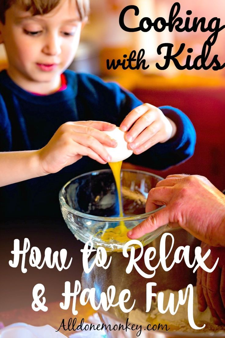 Cooking With Kids How To Relax And Have Fun All Done Monkey Cooking With Kids Cooking Challenge Lessons For Kids