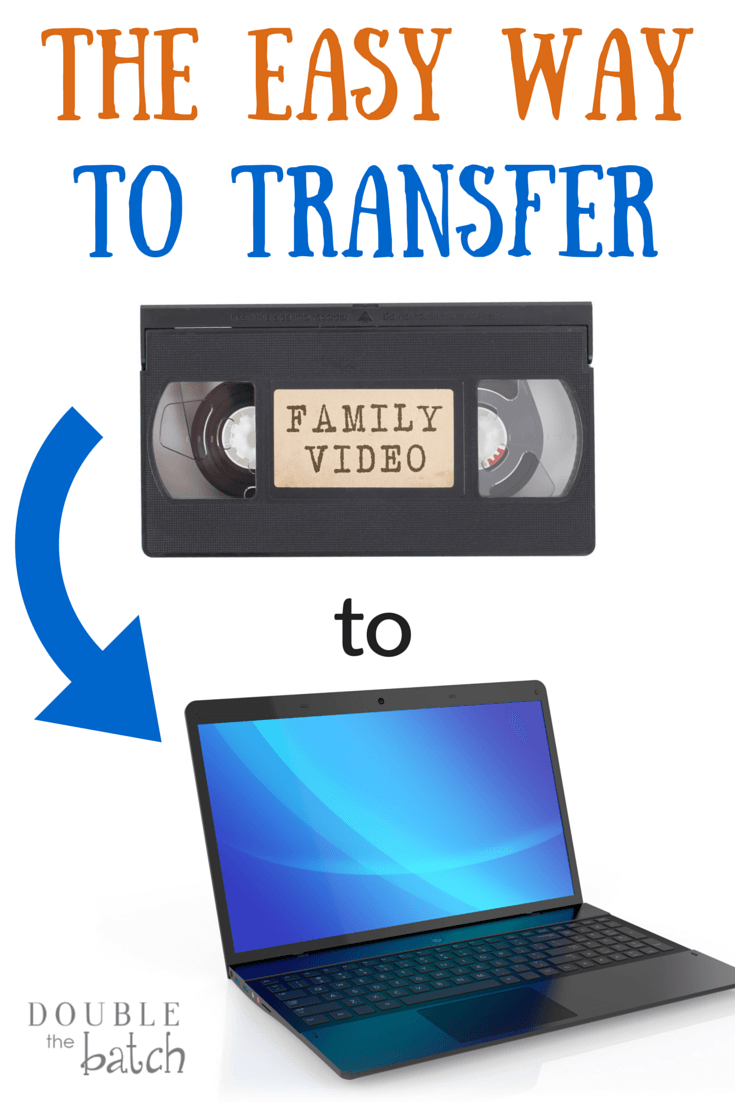 How to Transfer Your VHS Home Movies to Your Computer - Double the Batch