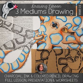 Three Mediums Drawing Lesson - High School/Middle School Drawing Lesson