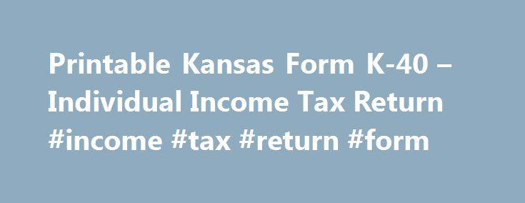 Printable Kansas Form K-40 u2013 Individual Income Tax Return #income - printable tax form