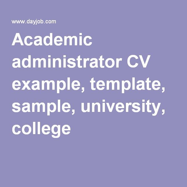 Academic administrator CV example, template, sample, university - how to write academic resume