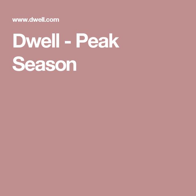 Dwell - Peak Season