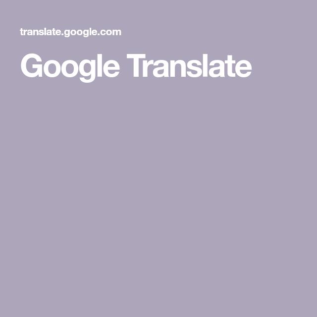 Google Translate (With images) Google translate