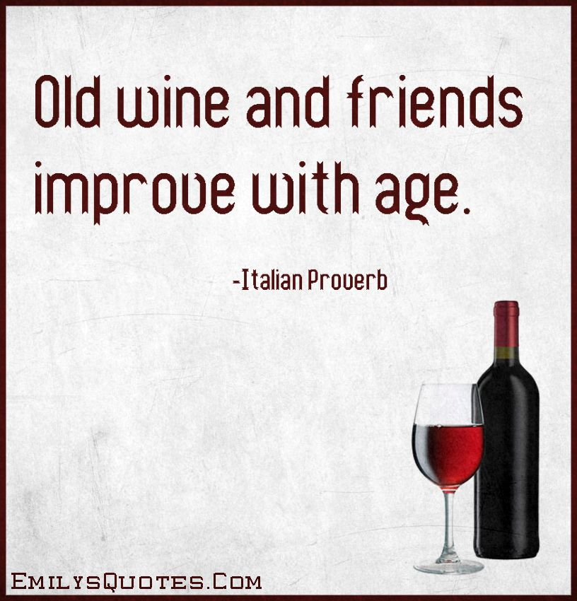 Old Wine And Friends Improve With Age Cervantes