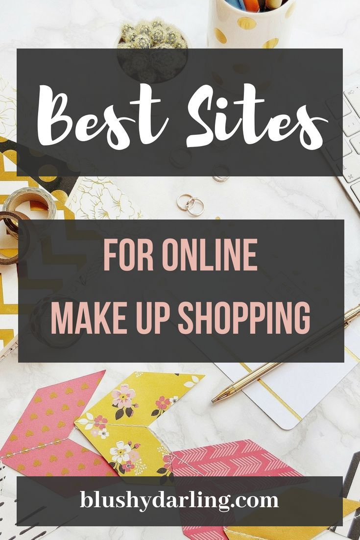 Best Sites For Your Online Shopping Online makeup