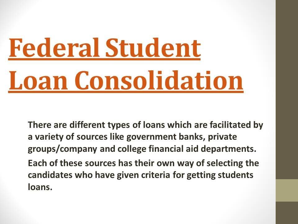Consolidating student loans federal government