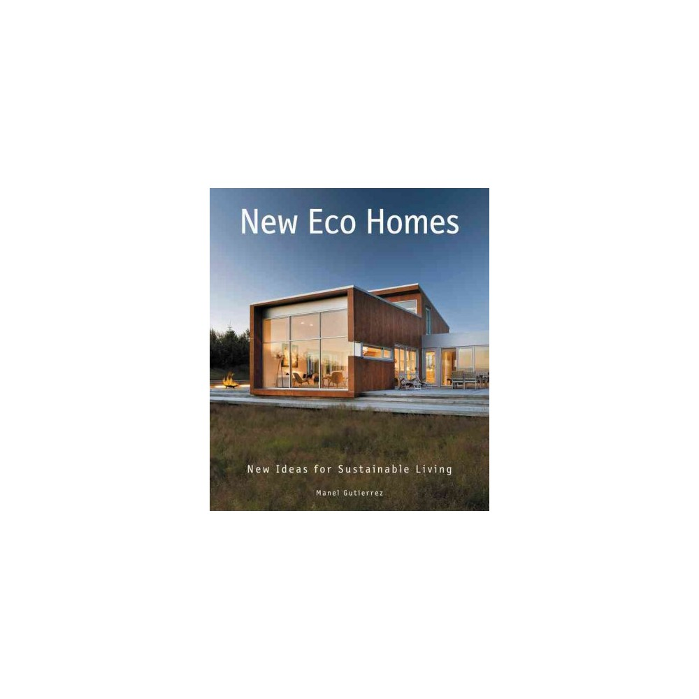New Eco Homes : New Ideas for Sustainable Living (Hardcover) (Manel ...