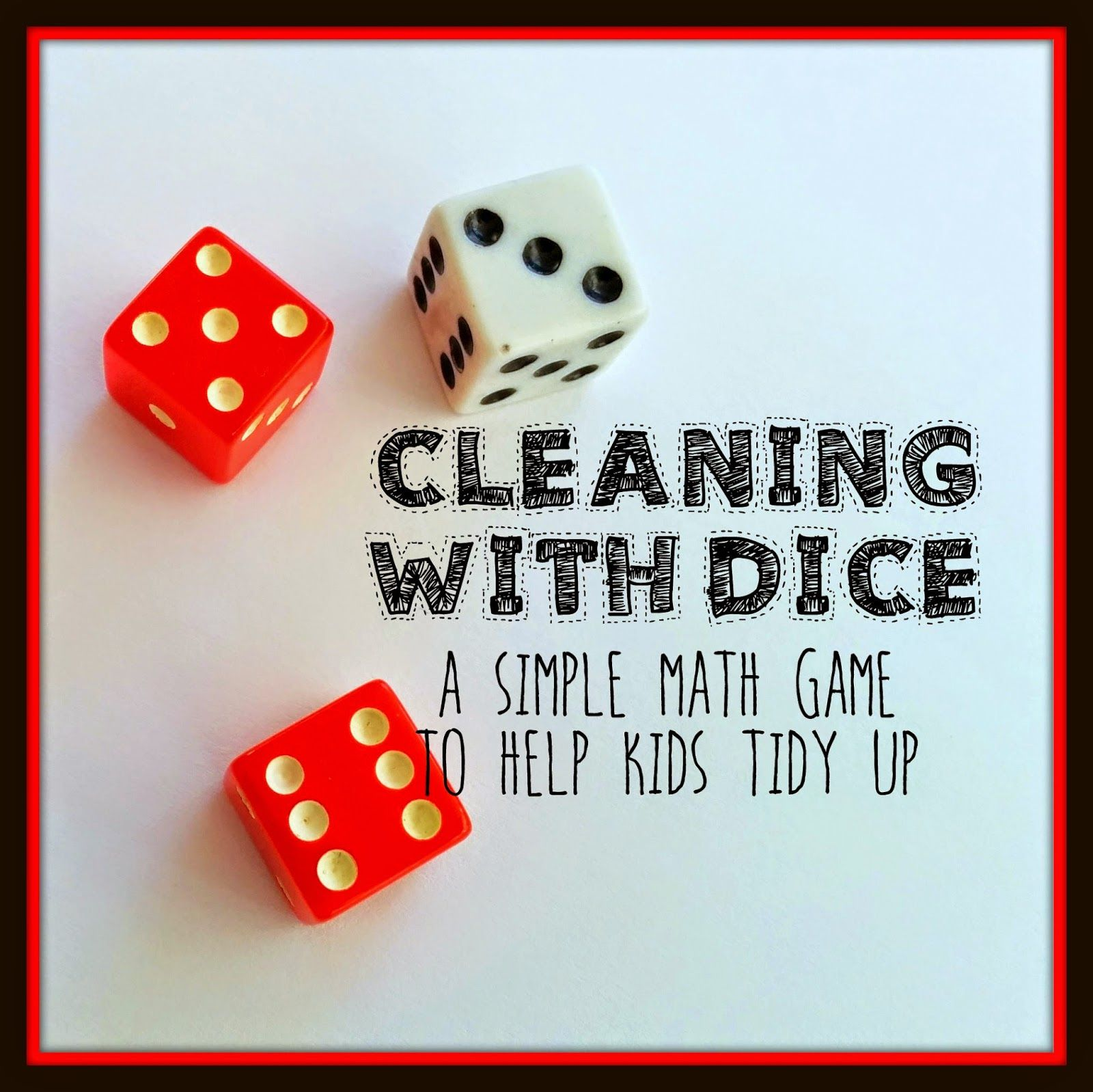 cleaning with dice: a simple math game to help kids tidy up