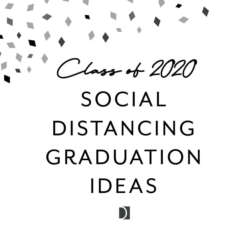 Social distancing graduation ideas — LEA DELAVERIS DESIGN