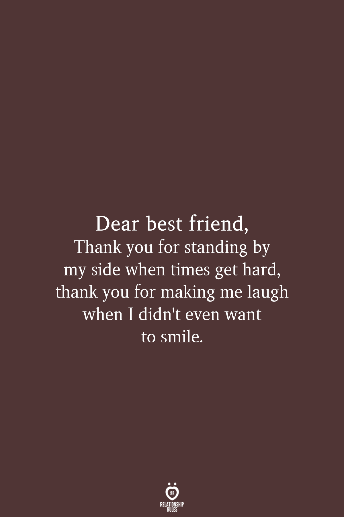 Relationship Rules A Lifestyle Brand For The Heart Thank You Best Friend My Best Friend Quotes Best Friend Quotes Meaningful