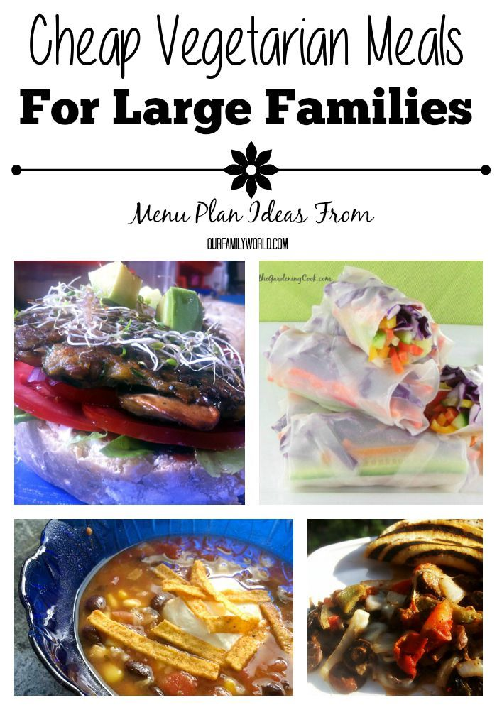Cheap Vegetarian Meals For Large Families Cheap Vegetarian
