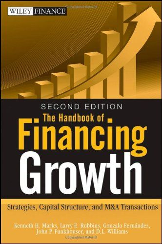 The Handbook Of Financing Growth Strategies Capital Structure