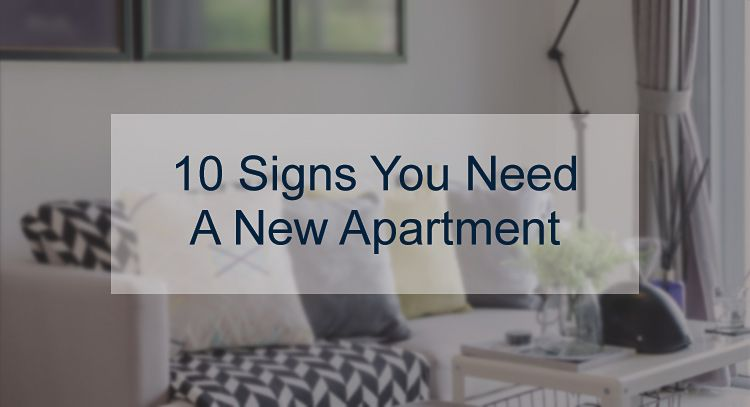 Blog Article: 10 Signs You Need a New Apartment // Real Estate
