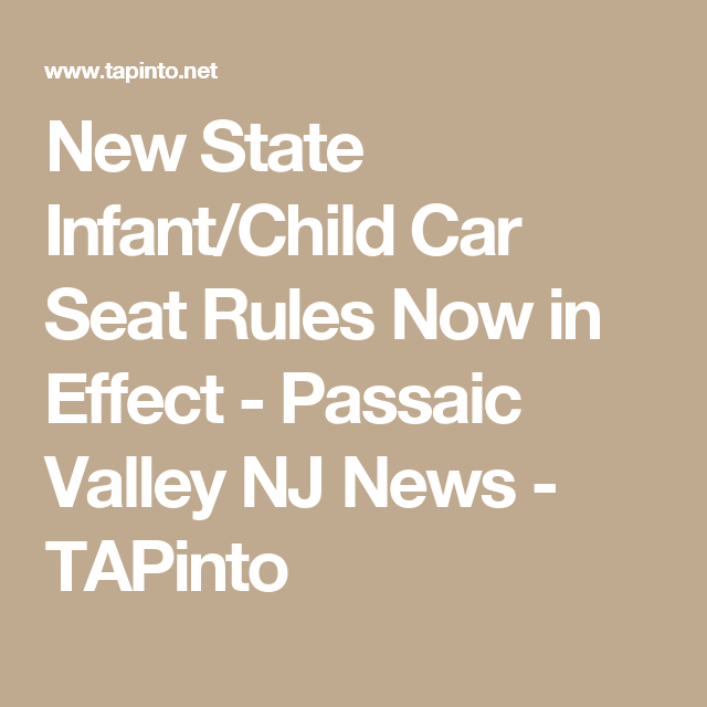 New State Infant Child Car Seat Rules Now In Effect