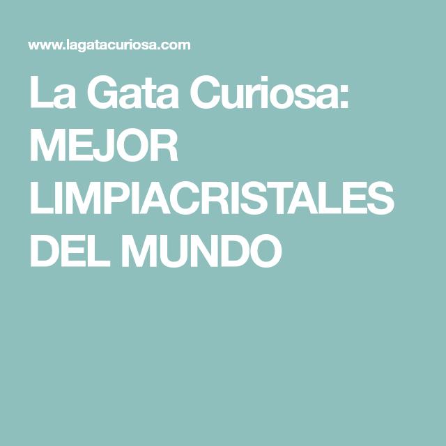 La Gata Curiosa: MEJOR LIMPIACRISTALES DEL MUNDO