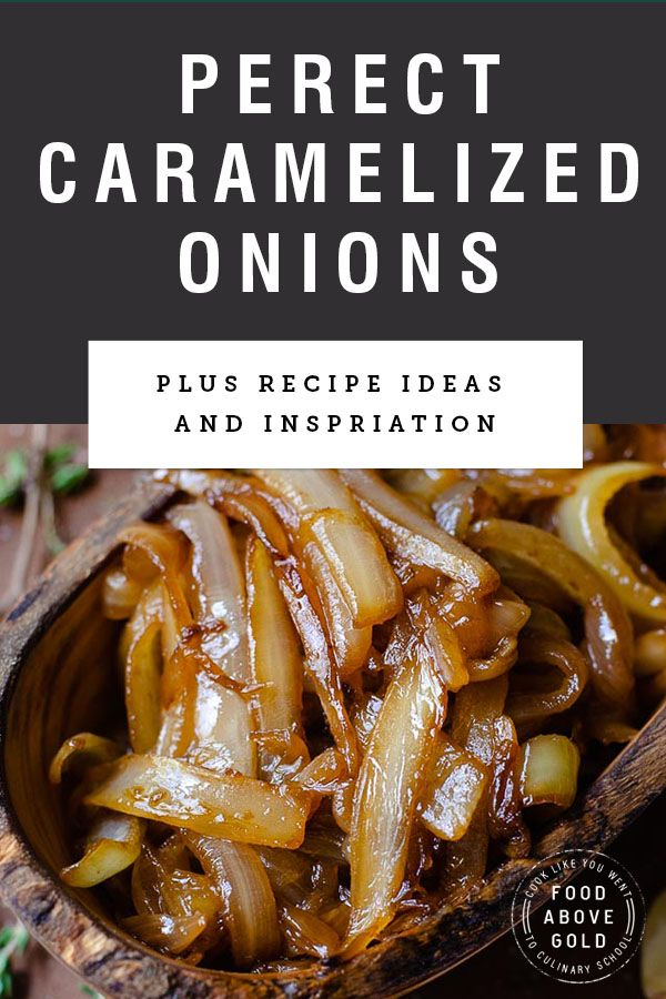 How To Make Caramelized Onions to Golden Brown Perfection