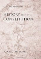 History And The Constitution By Edward White Publisher Info Durham N C Carolina Academic Press C2 Oklahoma City University Constitution Day Constitution