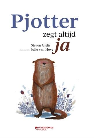 Pjotter Zegt Altijd Ja Gielis Vuurvliegje Leest Boeken Zelfvertrouwen Kinderboeken