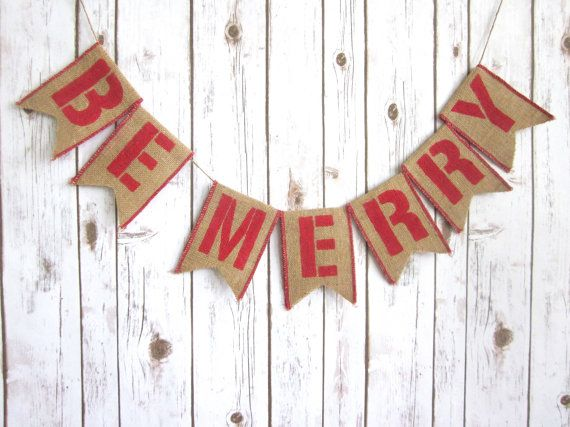 Be Merry Burlap Banner / Christmas Decoration by WootandWooks