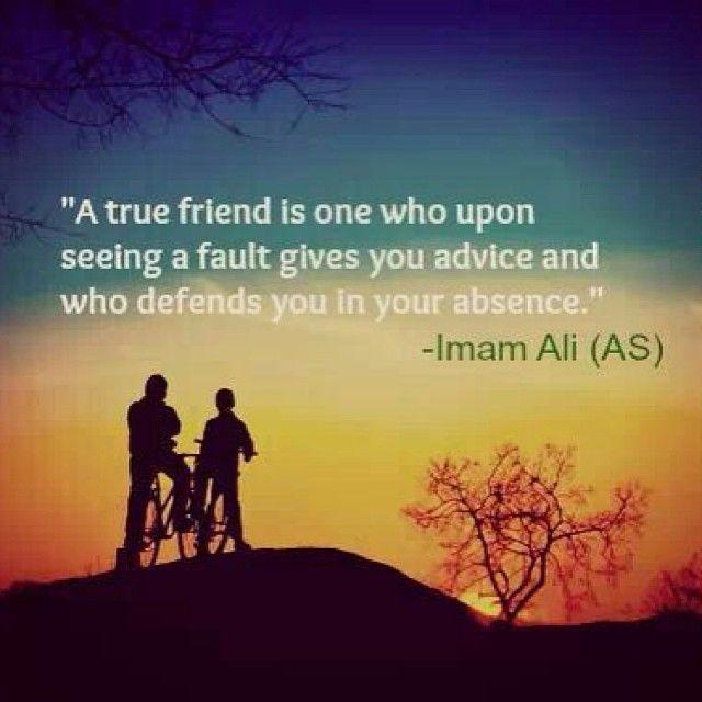 Islamic Quotes For Friendship: A True Friend ~ Imam Ali (as)