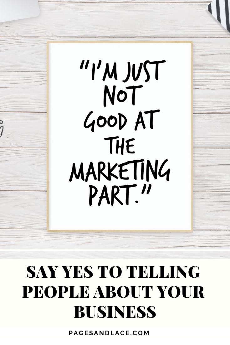 """I'm just not good at the marketing part """" Does this sound"""