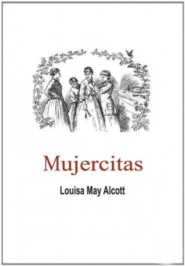 Descargar Libro Mujercitas Louisa May Alcott En Pdf Epub Mobi O Leer Online Le Libros Mujercitas Libro Mujercitas Leer Libros Online