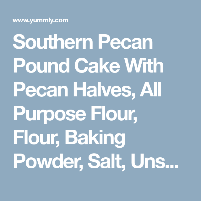 Southern Pecan Pound Cake With Pecan Halves, All Purpose