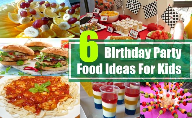 7 Food For Kids Birthday Party