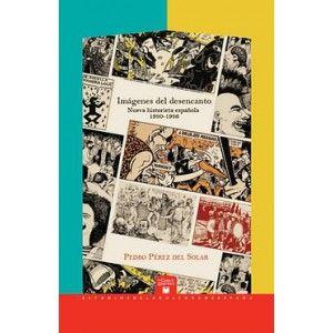 Imágenes del desencanto : nueva historieta española 1980-1986 / Pedro Pérez del Solar.    Vervuert, 2013.