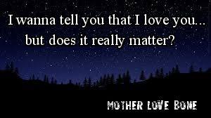 Crown Of Thorns Mother Love Bone One Of My Favorite Songs