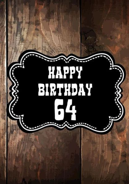 Happy Birthday 64 Gifts For Men Journal Notebook Year Old Journaling