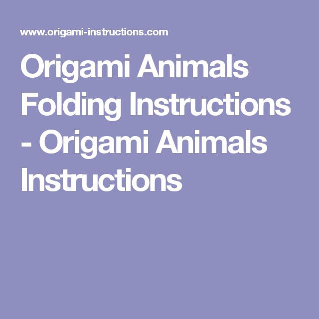 Origami Animals Folding Instructions Origami Animals Instructions
