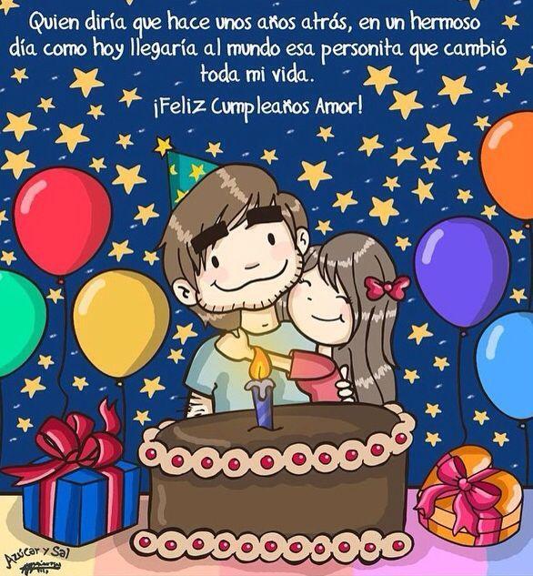 Feliz cumpleaos mi amor Hoy es un da muy especial para ti es