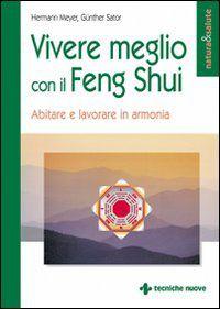 Prezzi e Sconti: #Vivere meglio con il feng shui. abitare e  ad Euro 12.66 in #Ibs #Libri