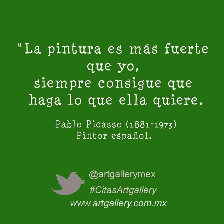 Citas Y Frases Artgallery Quotes About Art Citas Sobre Arte Siguenos En Facebook Com Artgallery Mexico Frases De Pintores Frases De Pintura Frases Pintores