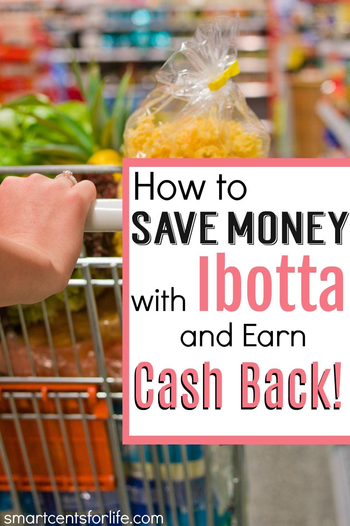 How To Save Money With Ibotta And Earn Cash Back