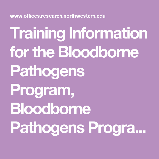 Training Information for the Bloodborne Pathogens Program, Bloodborne Pathogens Program, Office for Research Safety (ORS), Northwestern University