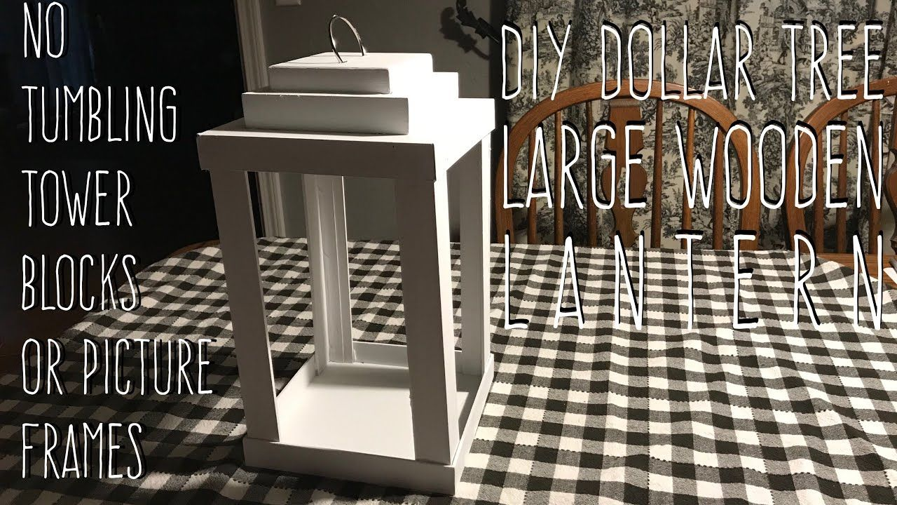DIY Dollar Tree LARGE Wooden Lantern-**NO Tumbling Tower Blocks No Picture Frames!** - YouTube #dollartreecrafts