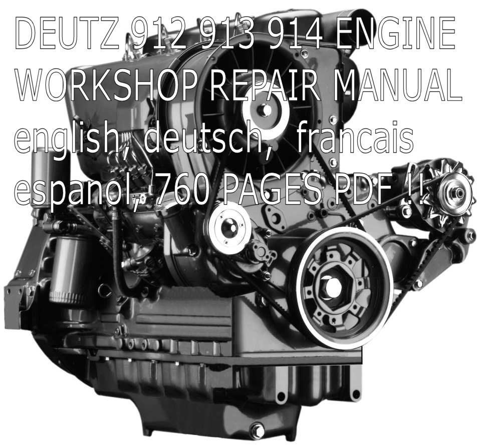 DEUTZ 912 913 914 ENGINE SERVICE MANUAL INSTRUCTION REPAIR MANUAL HOW TO CD