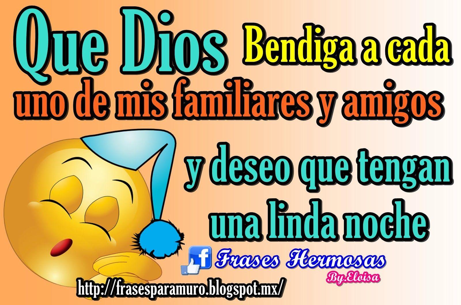 Frases Para Tu Muro Que Dios Bendiga A Cada Uno De Mis Familiares Y Amigos Good Night Remember Memes