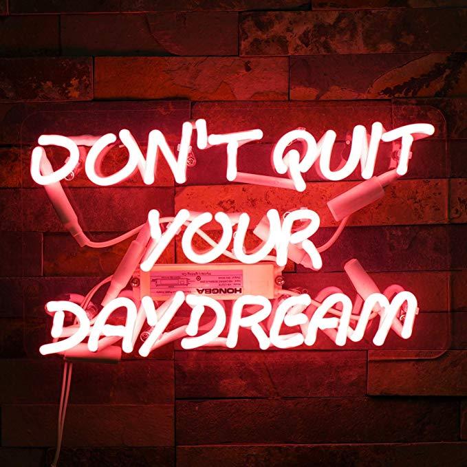 Neon Signs Don T Quit Your Daydream Beer Bar Bedroom Neon Light