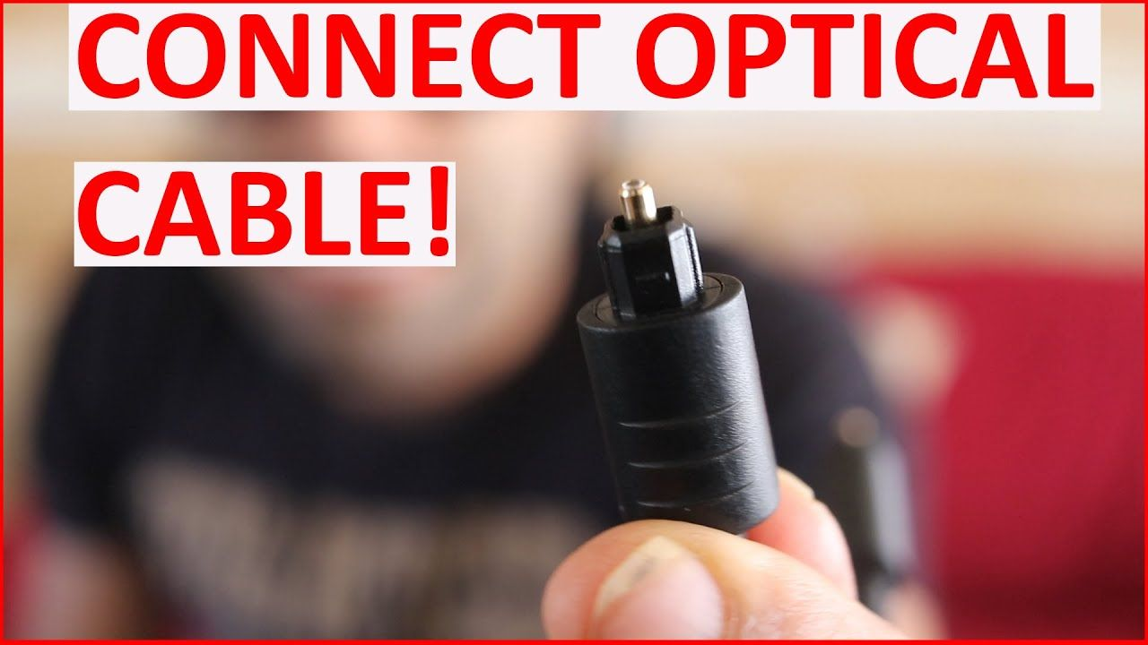 How To Hook Up Your Soundbar With An Optical Cable Sound Bar Optical Cable