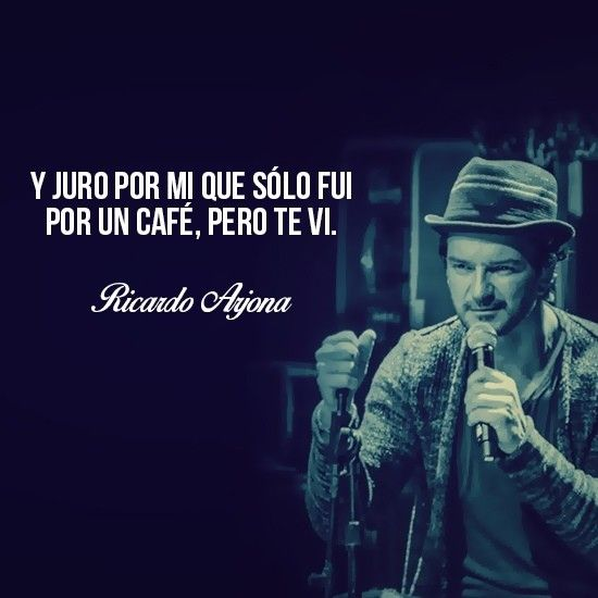 Frases De Amor Ricardo Arjona 4 Spanish English Quotes Pinterest