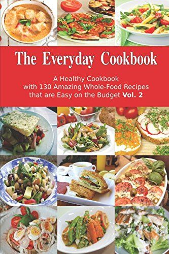 Biggest loser diet book the everyday cookbook a healthy cookbook biggest loser diet book the everyday cookbook a healthy cookbook with 130 amazing whole food recipes that are easy on the budget vol 2 breakfa forumfinder Images