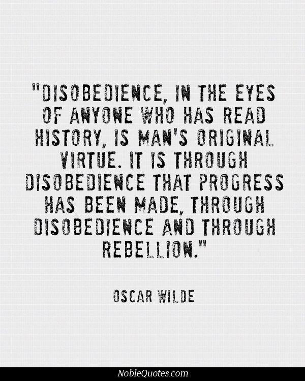 Disobedience Progres Wisdom Quote Famou Quotable Quotes Oscar Wilde Essay On