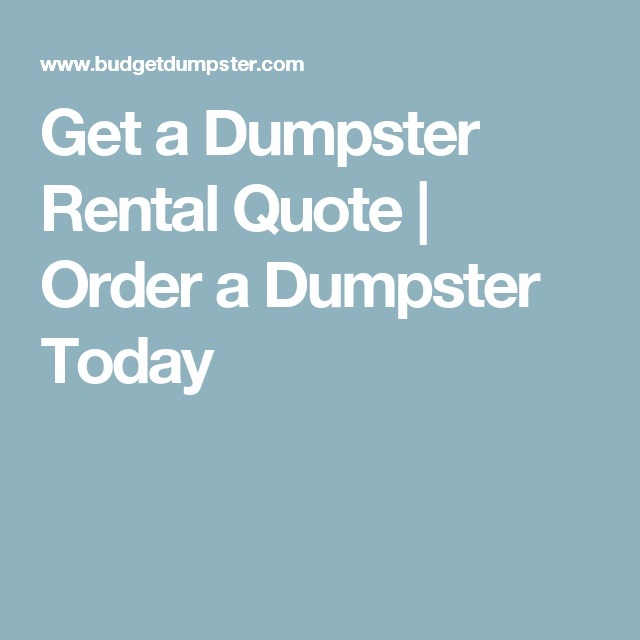 Get A Dumpster Rental Quote  Order A Dumpster Today  ChyrisseS